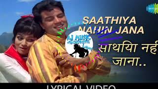 साथिया नही जाना Satiya nahi jana Dj Rj Music
