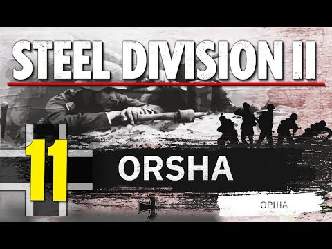 Steel Division 2 Campaign - Orsha #11 (Axis)
