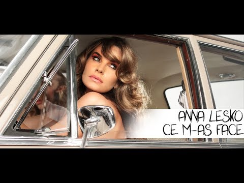 Anna Lesko & Anuryh – Ce m-as face Video