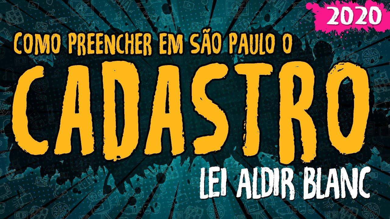 Como Preencher o Cadastro da Lei Aldir Blanc em São Paulo