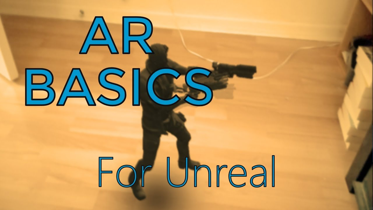 Getting Started With AR (Augmented Reality) In UE4 / Unreal Engine 4