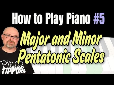 How to Play Piano - Lesson #5 - Pentatonic Scales (Major and Minor)