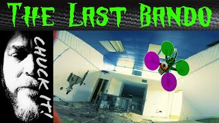 The Last Bando / FPV Freestyle / Bando Life