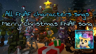 "All FNAF Characters sings"" Merry Christmas FNAF song"" ."