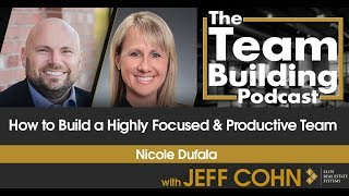 How to Build a Highly Focused & Productive Team w/Nicole Dufala