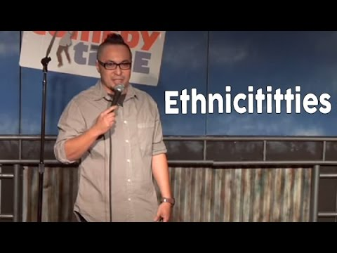 Comedy Time - Ethnicititties (Stand Up Comedy)