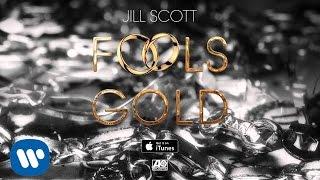 Jill Scott   Fools Gold [OFFICIAL SINGLE]
