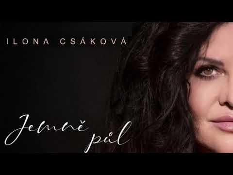 Ilona Csáková - Ta chvíle
