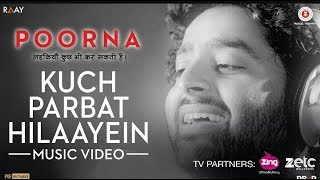 Kuch Parbat hilaayein toh baat hai new status video Arijit Singh 2018