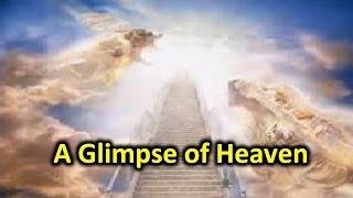 """""""Glimpse of Heaven"""""""