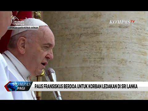 Sampaikan Pesan Paskah, Paus Fransiskus Kutuk Serangan Bom di Sri Lanka