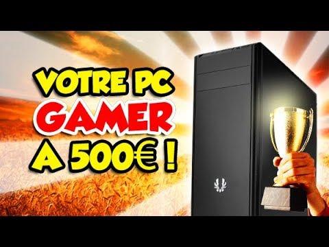 UN PC GAMER à 500€ en 2019? C'est possible