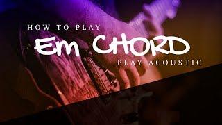 How To Play Em Chord On Guitar - Beginner Guitar Chords