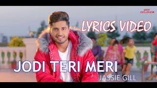 Jodi Teri Meri | Official Lyrics Video | Jassi Gill | Desi Crew | Latest Song 2018 | Speed Records