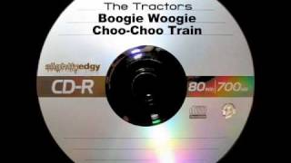 The Tractors - Boogie Woogie Choo Choo Train