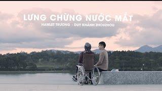 [ElevenTv- OFFICIAL MV]  LƯNG CHỪNG NƯỚC MẮT - Duy Khánh ZhouZhou ft Hamlet Trương