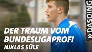 Der Traum Vom Bundesligaprofi - Niklas Süle | DASDING