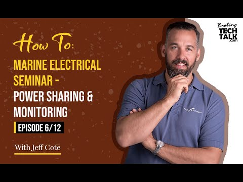 How To: Marine Electrical Seminar - Power Sharing & Monitoring - Episode 6 of 12