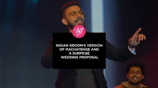 Indian Grooms Version Of Machayenge And A Surprise Wedding Proposal