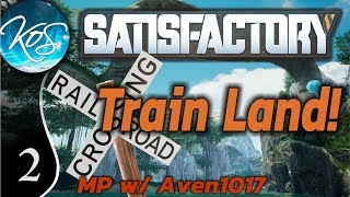 Satisfactory Ep 2: HOME IS WHERE THE HUB IS - Train Land! MP w/ Aven1017 - Let's Play, Gameplay