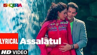 Assalatul Lyrical Video | Ishqeria | Richa Chadha | Neil Nitin Mukesh | Aarish Singh | Rashid Khan