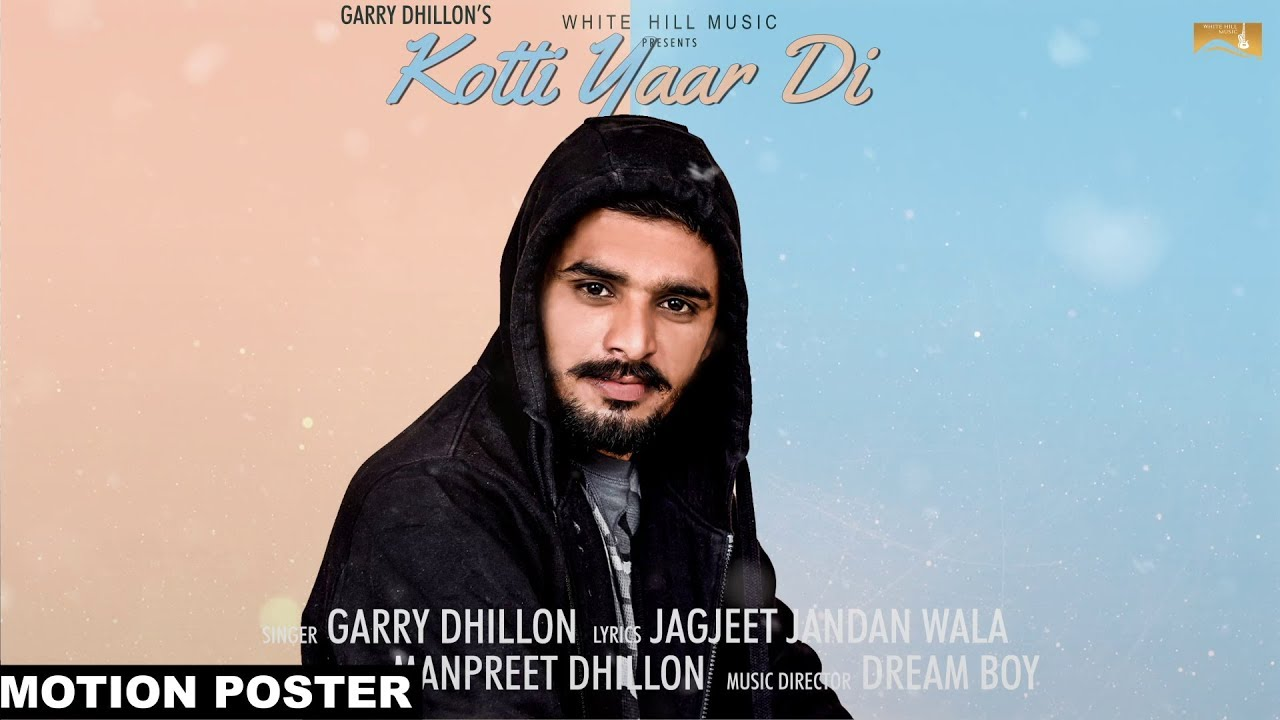 Kotti Yaar Di Garry Dhillon  Download Full HD Video