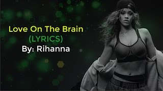 Rihanna New Song   LOVE ON THE BRAIN Lyrics OST From The Fifty Shades Darker Soundtrack