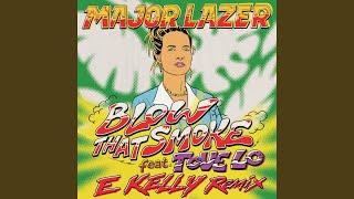 Blow That Smoke (feat. Tove Lo) (E Kelly Remix)