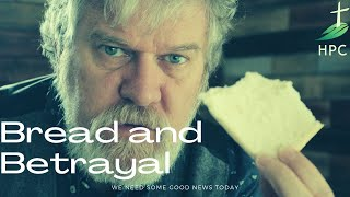 Bread and Betrayal. Mark 14:17-21