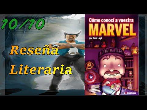 Reseña del libro Como conocí a vuestra Marvel #YoMeQuedoEnCasa - YouTube