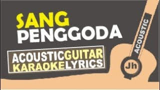 TATA JANEETA Feat MAIA ESTIANTY - Sang Penggoda (Karaoke Acoustic)