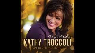 """Video thumbnail of """"Kathy Troccoli - You Are Awesome In This Place"""""""