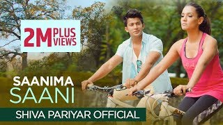 Saani Ma Saani - Shiva Pariyar Ft.Priyanka Karki - New Nepali Pop Song 2017/2074 - Official Video