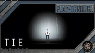 TIE: A Game About Depression | Full Gameplay Walkthrough