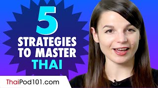 5 Learning Strategies to Jumpstart your Thai