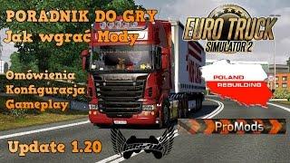 "PORADNIK: Euro Truck Simulator 2 ""Jak wgrać mody Poland Rebuilding i ProMods"" Update 1.20"