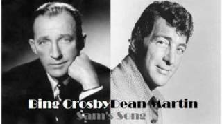Bing Crosby and Dean Martin - Sam's Song