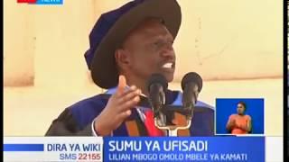 Naibu Rais William Ruto awahakikishia wakenya kuwa wafisadi wote watakamatwa