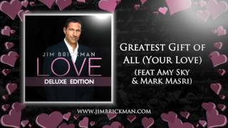 Jim Brickman - 15 Greatest Gift of All Your Love