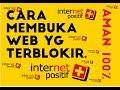 # CARA MEMBUKA WEB YANG TERBLOKIR INTERNET POSITIF