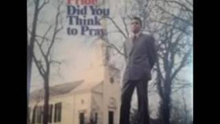 Charley Pride .did you think to Pray