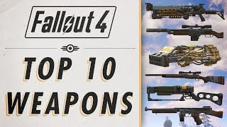 Fallout 4 - Top 10 Weapons