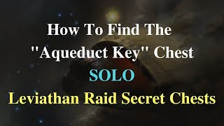 "Destiny 2: How To Find The ""Aqueduct Key"" Chest SOLO - Leviathan Raid Secret Chests"