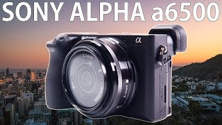 SONY Alpha a6500 Review