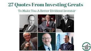 27 Quotes From Investing Greats To Make You A Better Dividend Investor