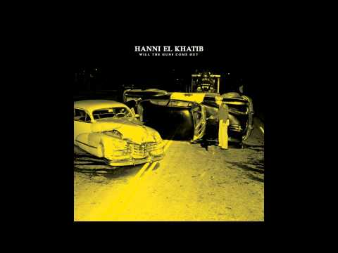 I Got A Thing (Song) by Hanni El Khatib