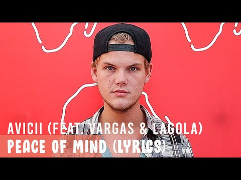 Avicii - Peace Of Mind (feat. Vargas & Lagola) - TIM Album (Lyrics) - Simple Lyrics