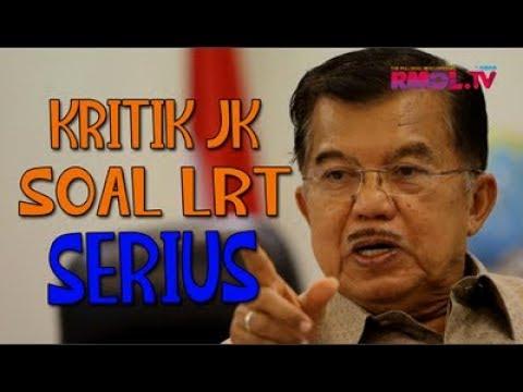 Kritik JK Soal LRT Serius
