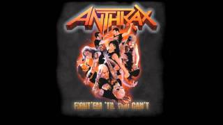 Anthrax: Fight 'Em 'Til You Can't