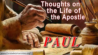 Thoughts on the life of the Apostle Paul.